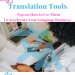Free Translation Tools and How to Use Them